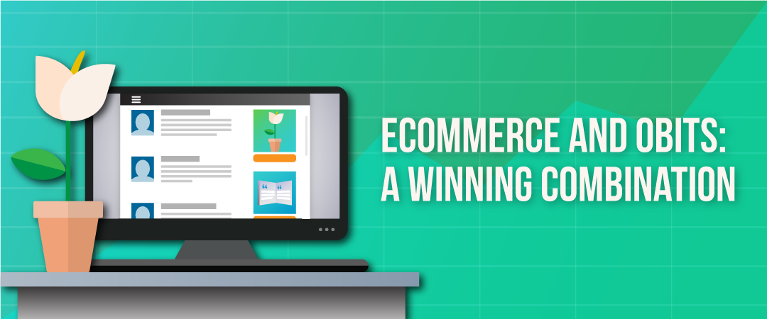 Ecommerce and Obits: A Winning Combination