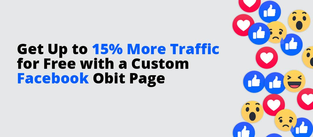 Get Up to 15% More Traffic for Free with a Custom Facebook Obit Page