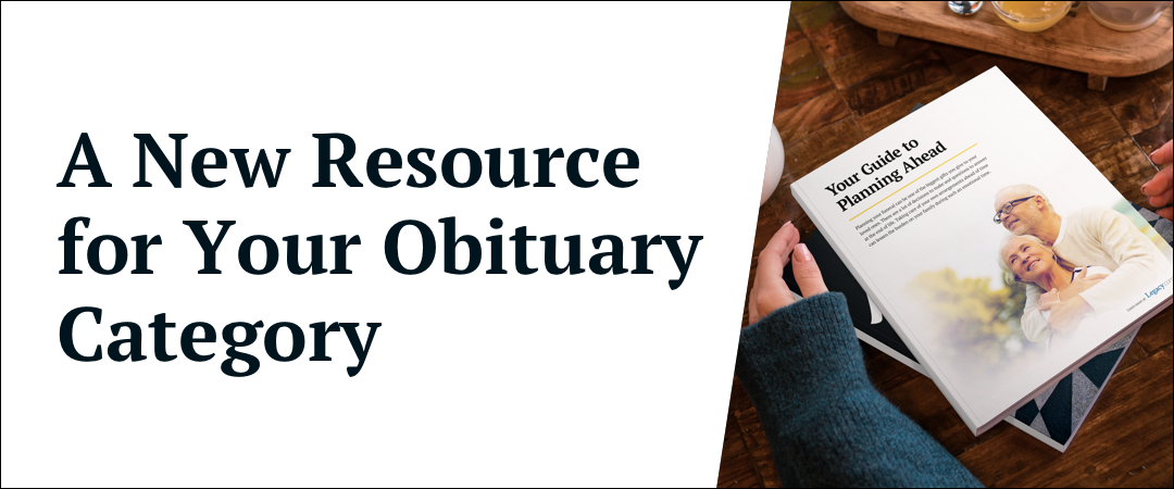 Funeral Planning: A New Resource for Your Obituary Category